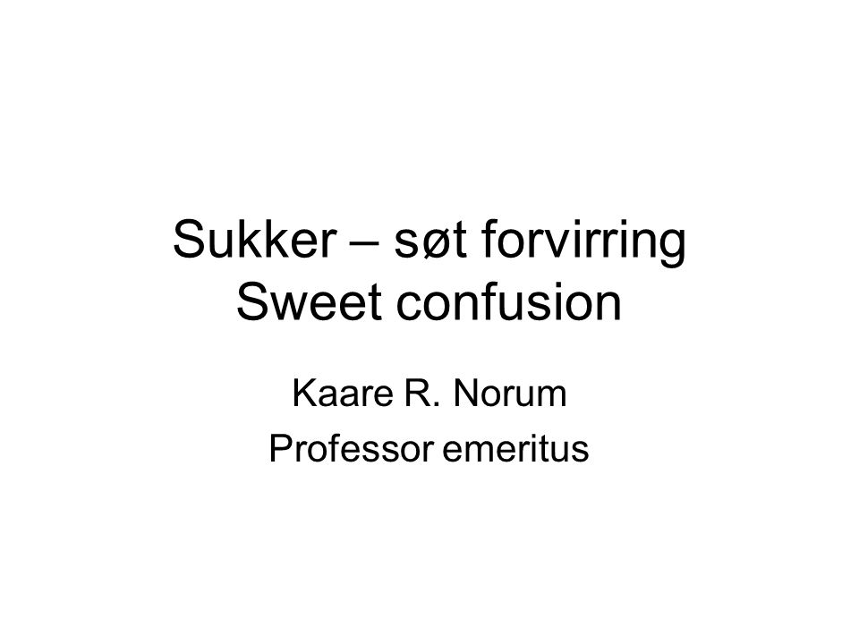 Sukker – søt forvirring Sweet confusion