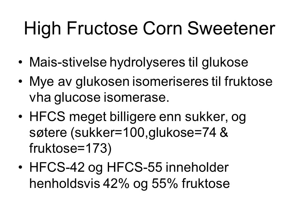 High Fructose Corn Sweetener