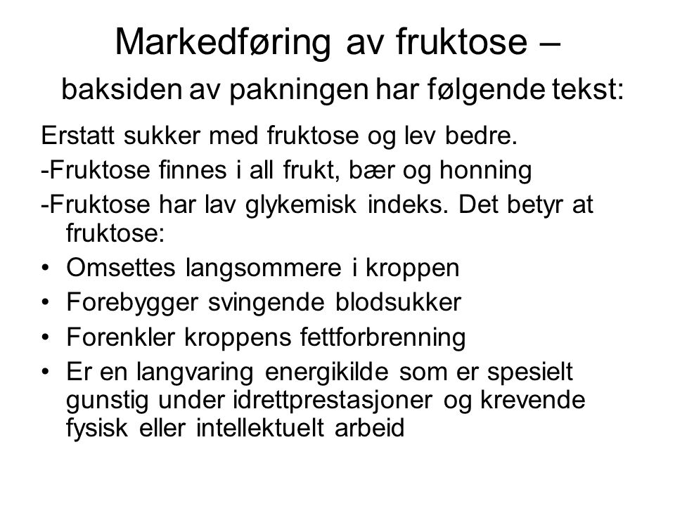 Markedføring av fruktose – baksiden av pakningen har følgende tekst: