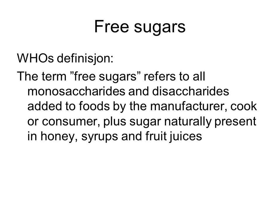 Free sugars WHOs definisjon: