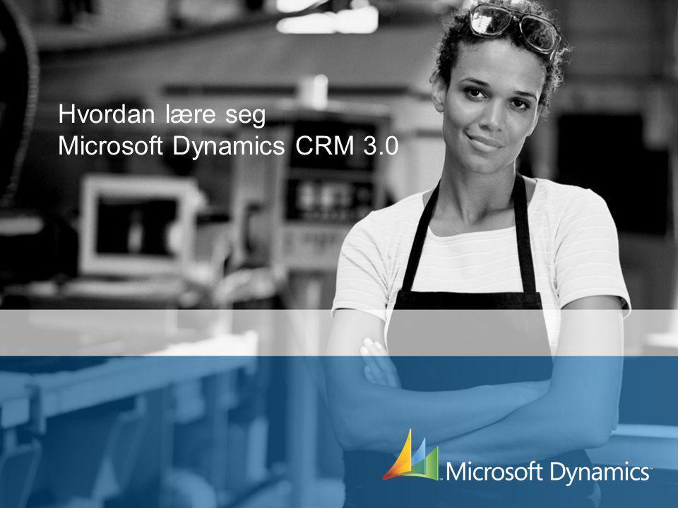 Hvordan lære seg Microsoft Dynamics CRM 3.0