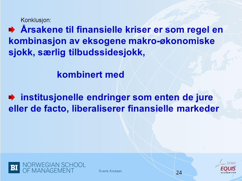 Konklusjon: Årsakene til finansielle kriser er som regel en kombinasjon av eksogene makro-økonomiske sjokk, særlig tilbudssidesjokk,