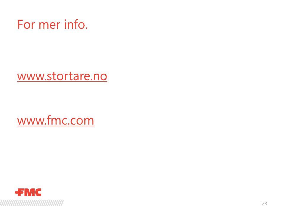 For mer info. www.stortare.no www.fmc.com