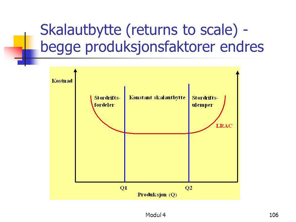 Skalautbytte (returns to scale) - begge produksjonsfaktorer endres