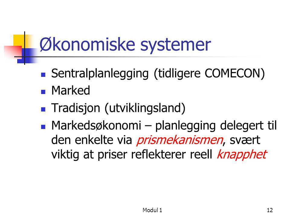 Økonomiske systemer Sentralplanlegging (tidligere COMECON) Marked