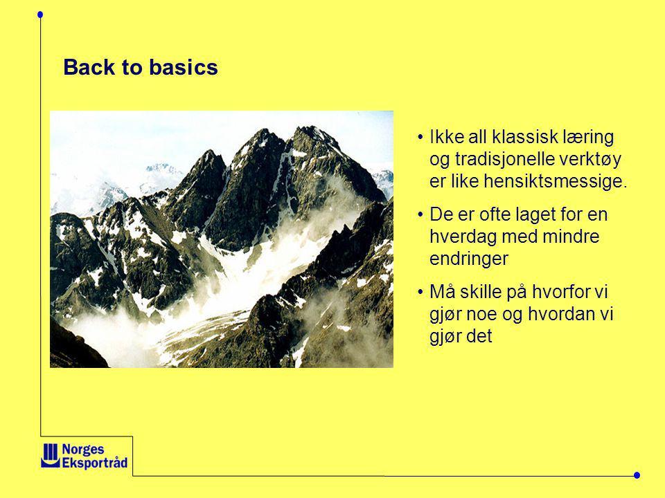 Back to basics Ikke all klassisk læring og tradisjonelle verktøy er like hensiktsmessige. De er ofte laget for en hverdag med mindre endringer.