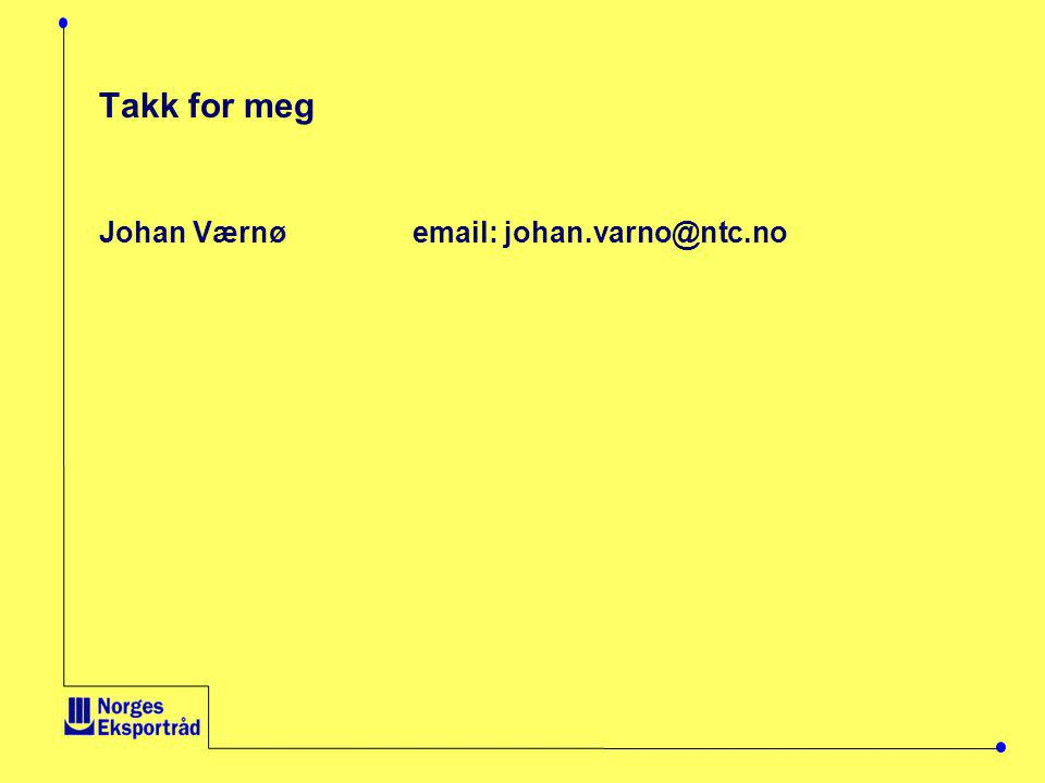 Takk for meg Johan Værnø email: johan.varno@ntc.no