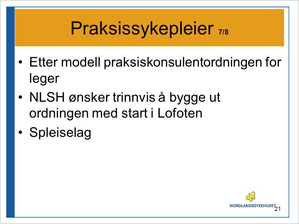 Praksissykepleier 7/8 Etter modell praksiskonsulentordningen for leger