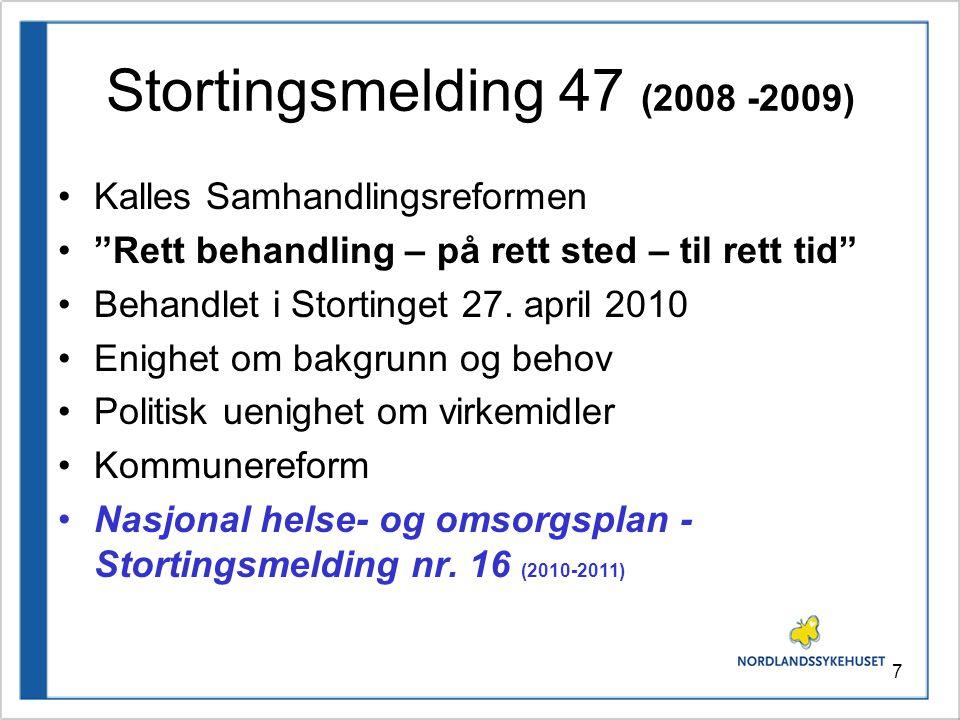 Stortingsmelding 47 (2008 -2009) Kalles Samhandlingsreformen