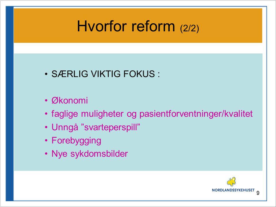 Hvorfor reform (2/2) SÆRLIG VIKTIG FOKUS : Økonomi