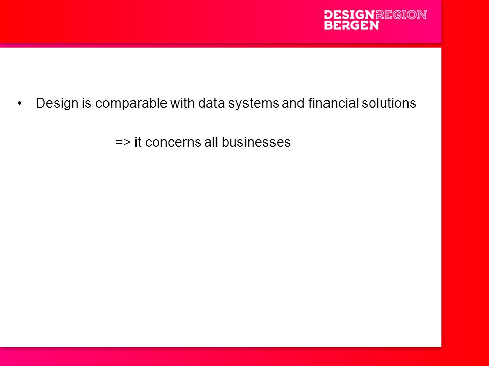 Design is comparable with data systems and financial solutions