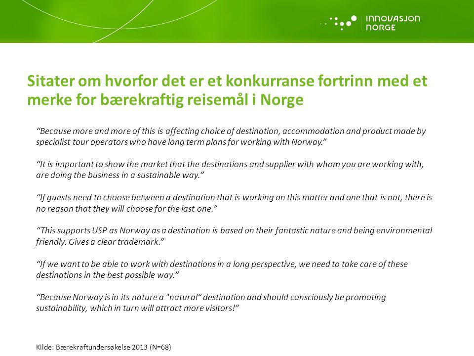 Sitater om hvorfor det er et konkurranse fortrinn med et merke for bærekraftig reisemål i Norge