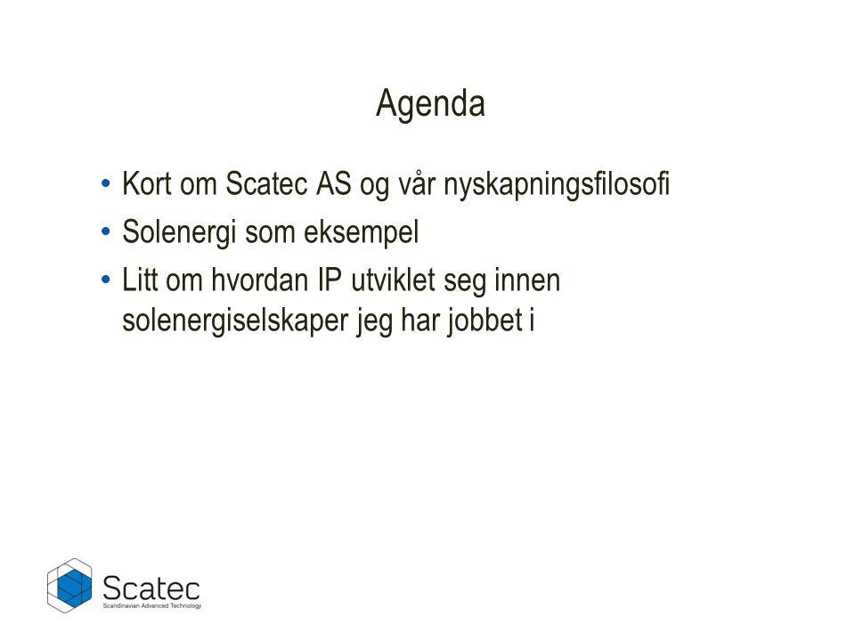 Agenda Kort om Scatec AS og vår nyskapningsfilosofi