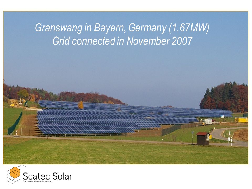 Granswang in Bayern, Germany (1.67MW) Grid connected in November 2007