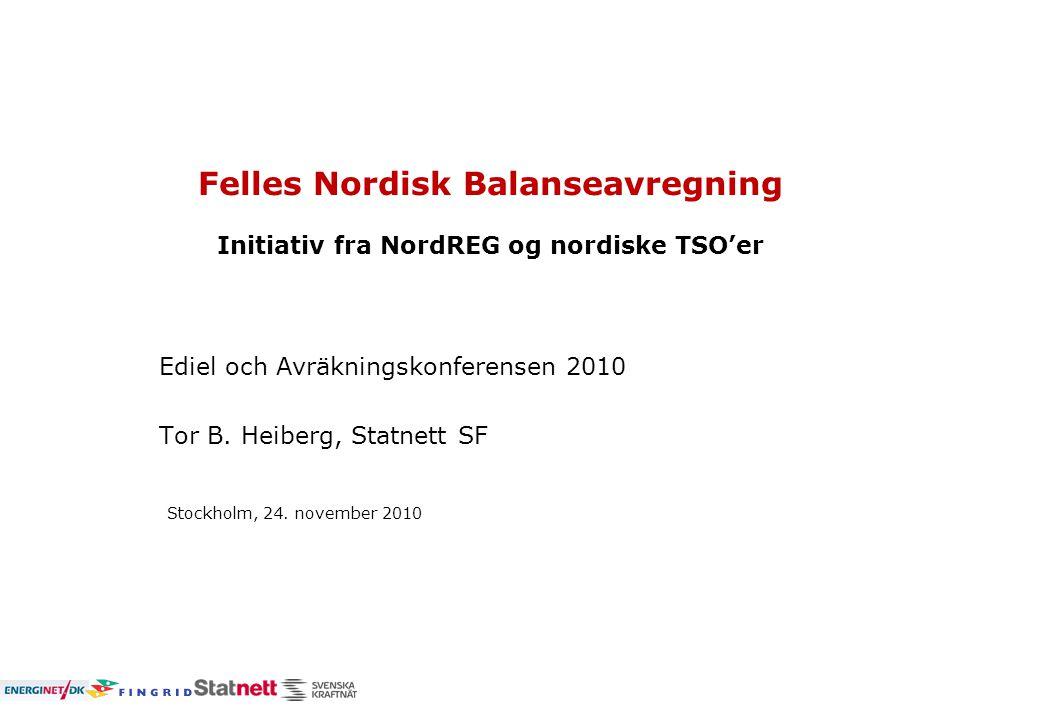 Ediel och Avräkningskonferensen 2010 Tor B. Heiberg, Statnett SF
