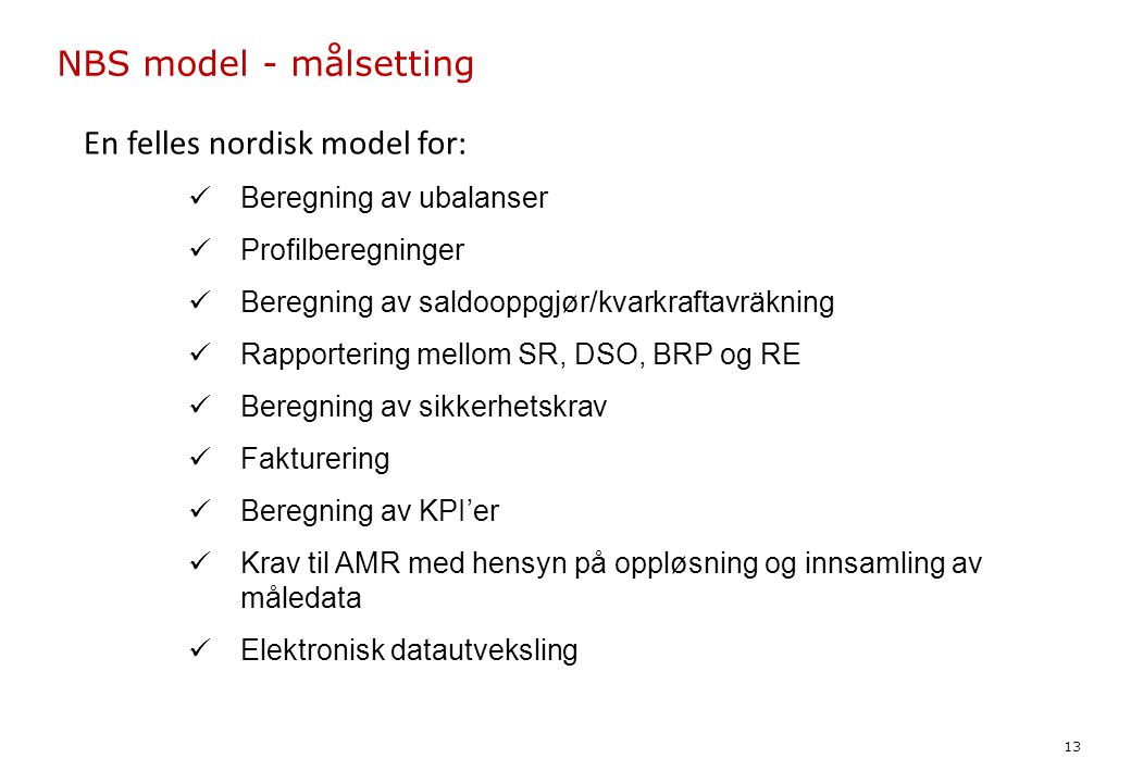 En felles nordisk model for:
