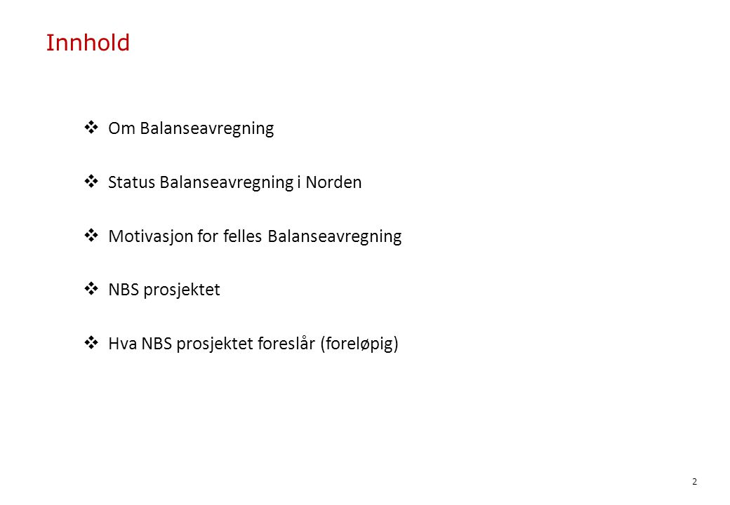 Innhold Om Balanseavregning Status Balanseavregning i Norden