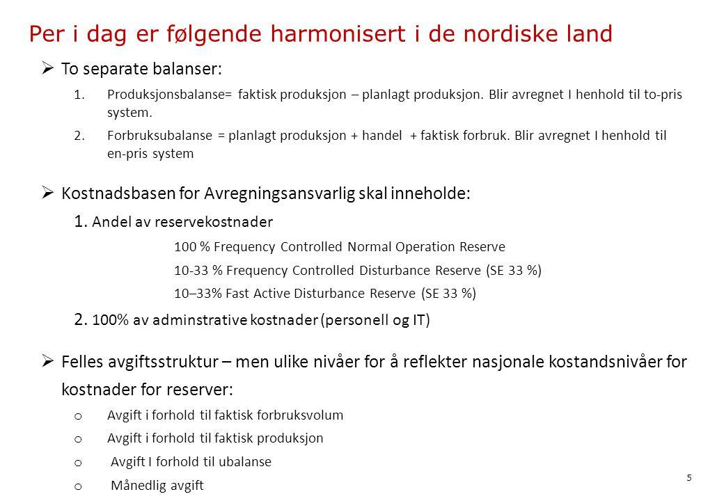 Per i dag er følgende harmonisert i de nordiske land