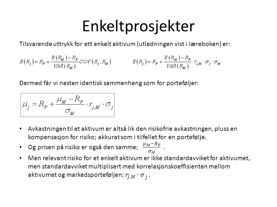 Enkeltprosjekter Tilsvarende uttrykk for ett enkelt aktivum (utledningen vist i læreboken) er: