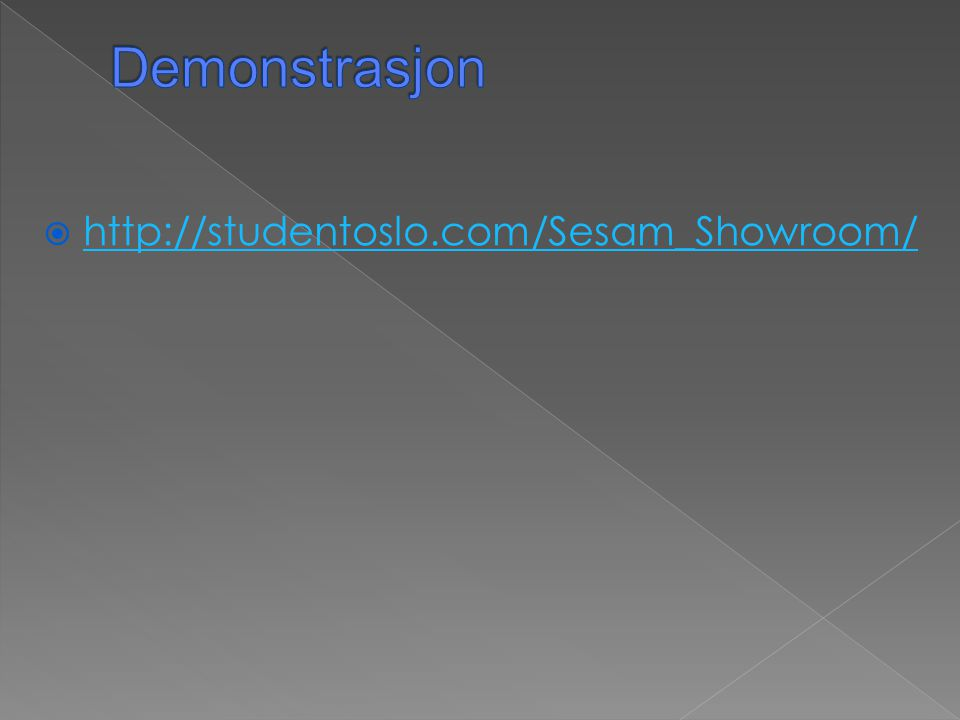 Demonstrasjon http://studentoslo.com/Sesam_Showroom/