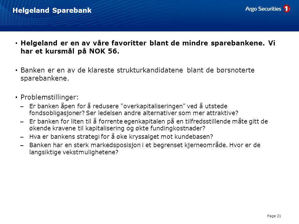 Helgeland Sparebank Helgeland er en av våre favoritter blant de mindre sparebankene. Vi har et kursmål på NOK 56.