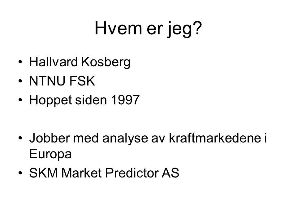 Hvem er jeg Hallvard Kosberg NTNU FSK Hoppet siden 1997