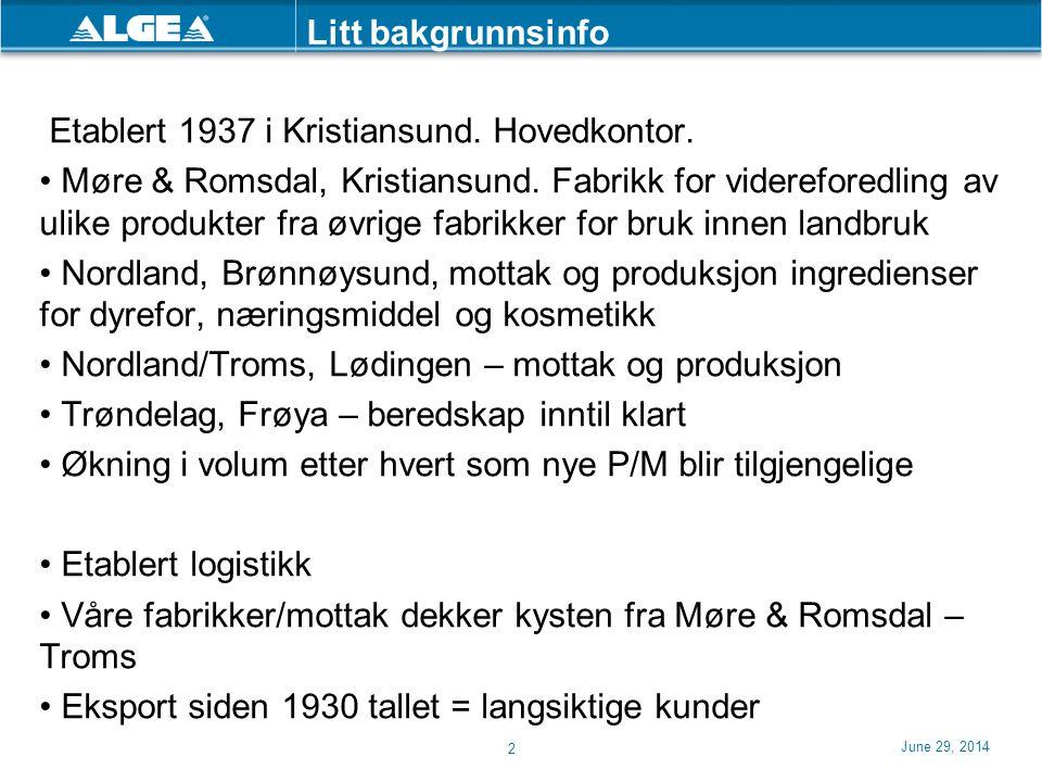 Litt bakgrunnsinfo Etablert 1937 i Kristiansund. Hovedkontor.