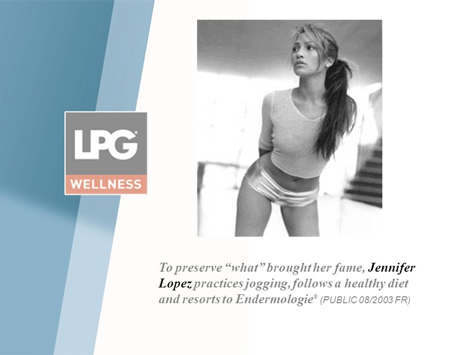 To preserve what brought her fame, Jennifer Lopez practices jogging, follows a healthy diet and resorts to Endermologie® (PUBLIC 08/2003 FR)