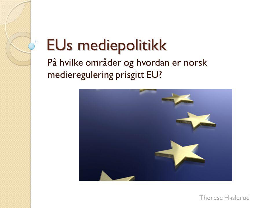 På hvilke områder og hvordan er norsk medieregulering prisgitt EU