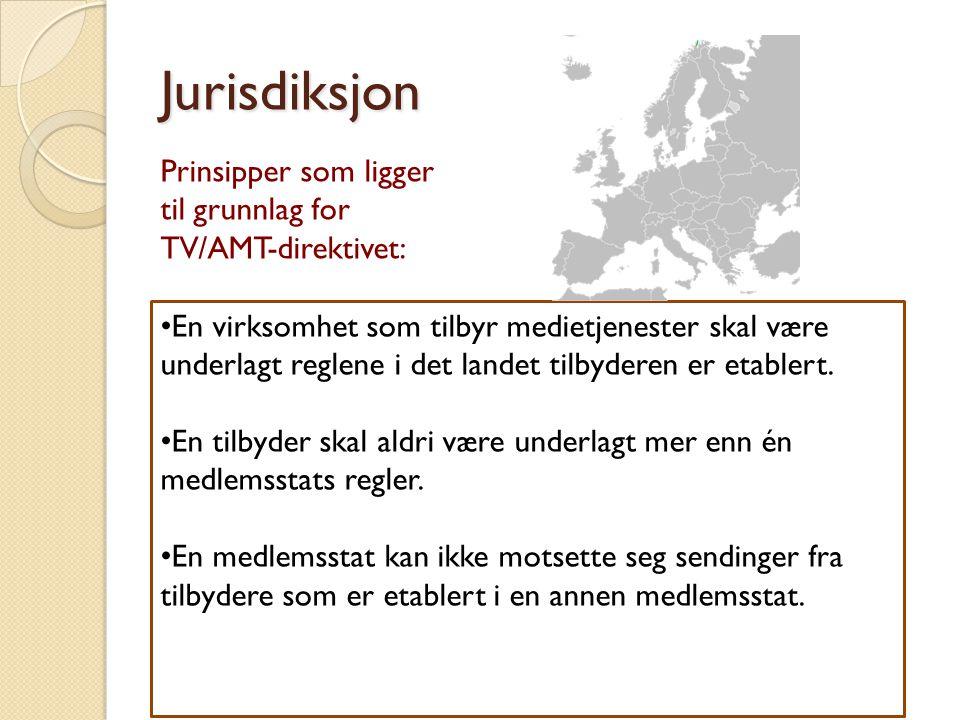 Jurisdiksjon Prinsipper som ligger til grunnlag for TV/AMT-direktivet: