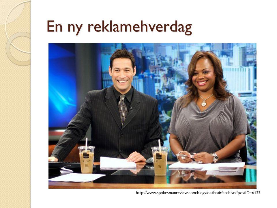 En ny reklamehverdag http://www.spokesmanreview.com/blogs/ontheair/archive/ postID=6433