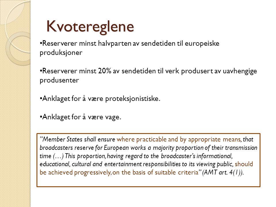 Kvotereglene Reserverer minst halvparten av sendetiden til europeiske produksjoner.