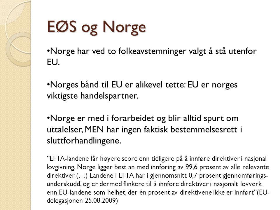 EØS og Norge Norge har ved to folkeavstemninger valgt å stå utenfor EU. Norges bånd til EU er alikevel tette: EU er norges viktigste handelspartner.
