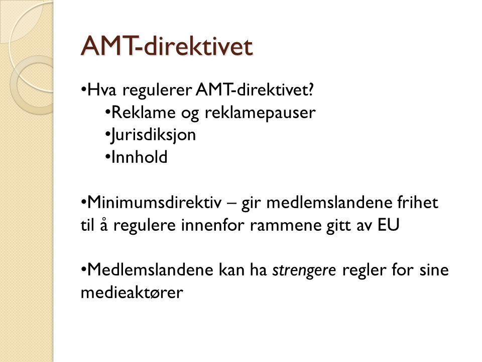 AMT-direktivet Hva regulerer AMT-direktivet Reklame og reklamepauser