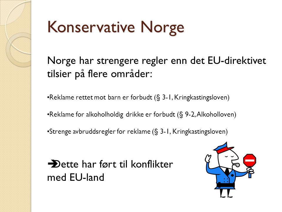 Konservative Norge Norge har strengere regler enn det EU-direktivet tilsier på flere områder: