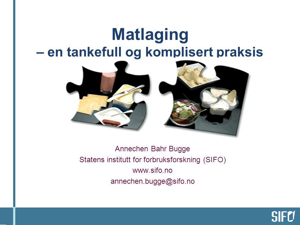 Matlaging – en tankefull og komplisert praksis