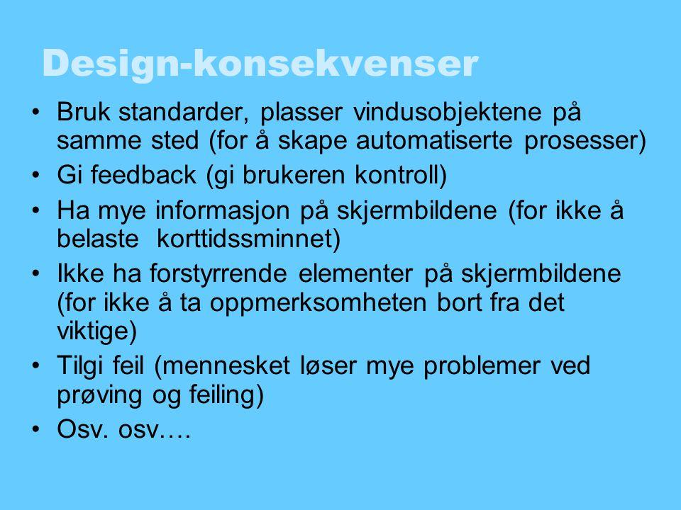 Design-konsekvenser Bruk standarder, plasser vindusobjektene på samme sted (for å skape automatiserte prosesser)