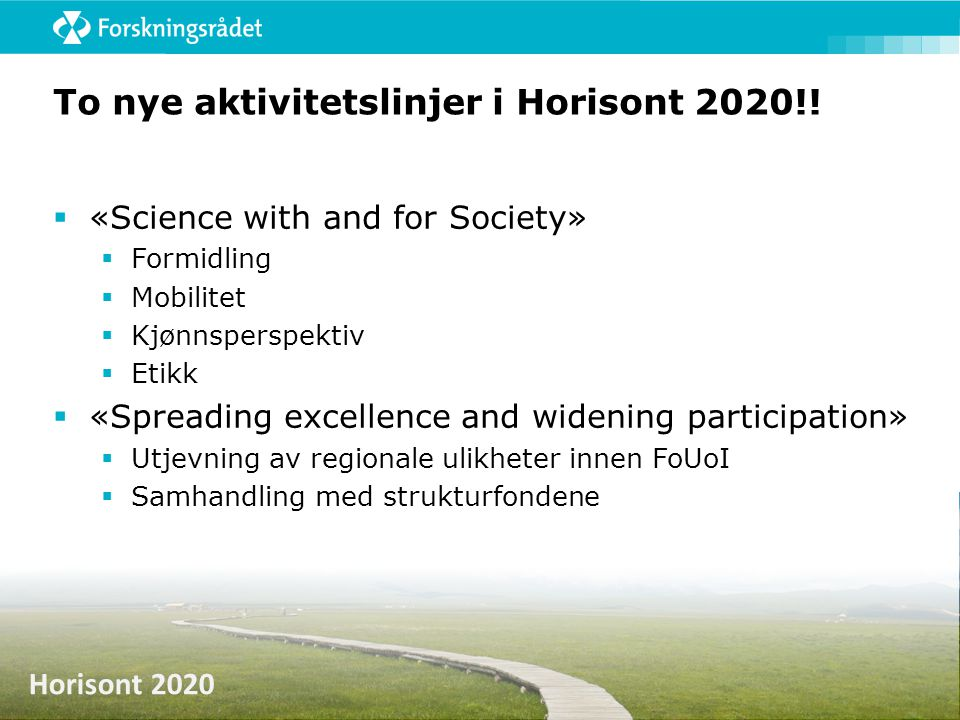 To nye aktivitetslinjer i Horisont 2020!!