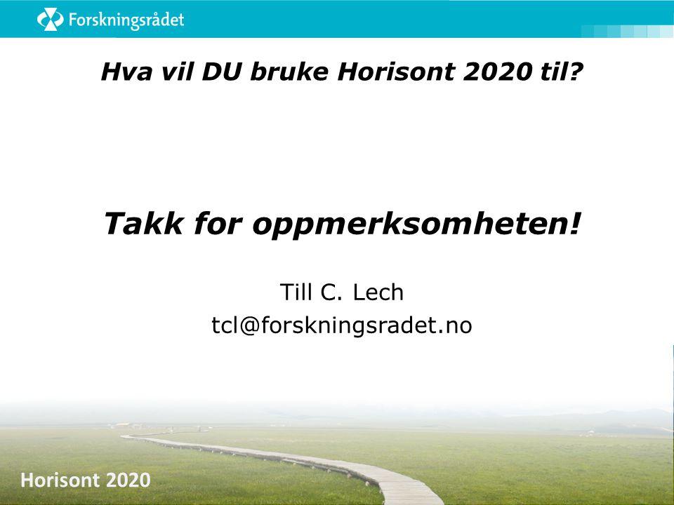 Hva vil DU bruke Horisont 2020 til