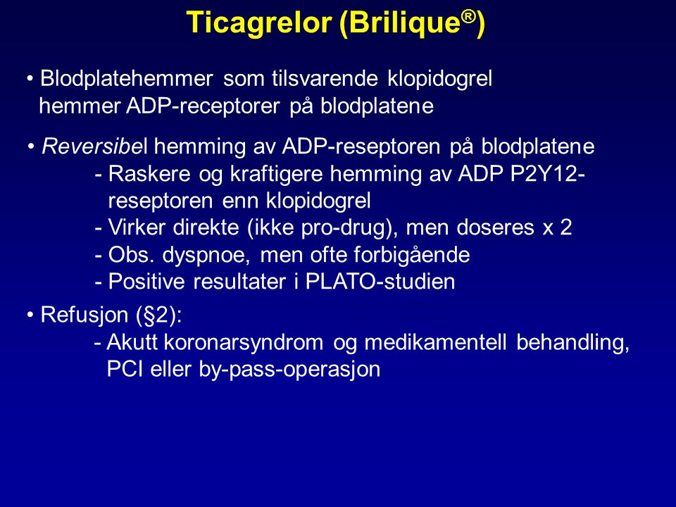 Ticagrelor (Brilique®)