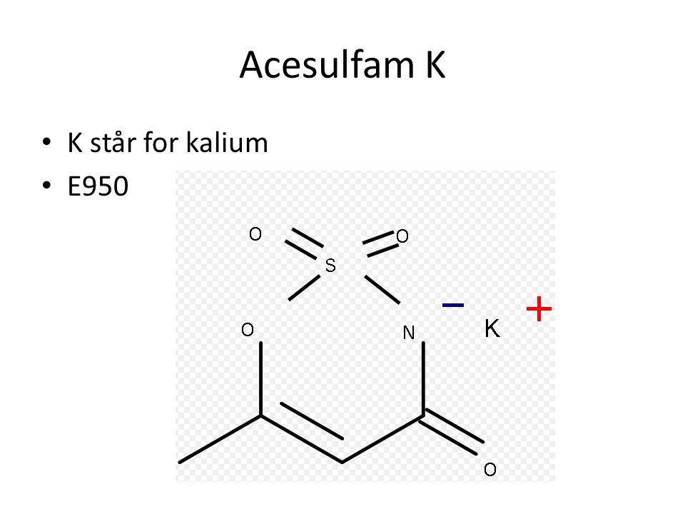Acesulfam K K står for kalium E950