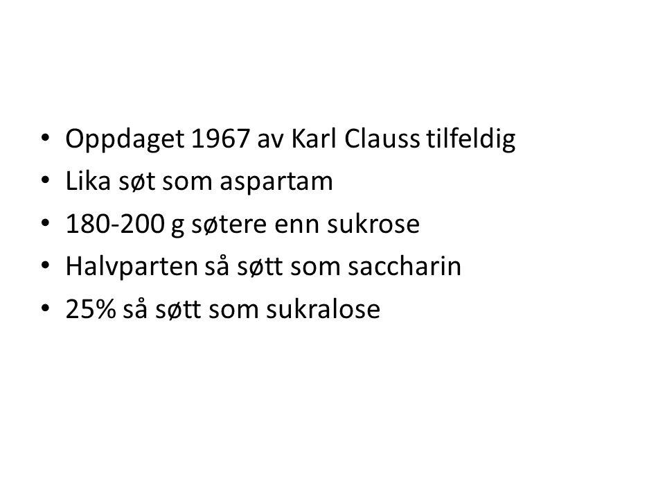 Oppdaget 1967 av Karl Clauss tilfeldig