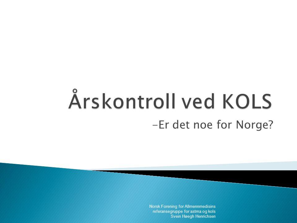 Årskontroll ved KOLS -Er det noe for Norge