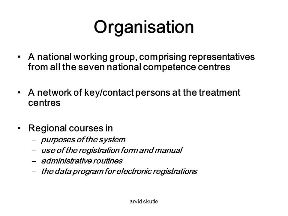 Organisation A national working group, comprising representatives from all the seven national competence centres.