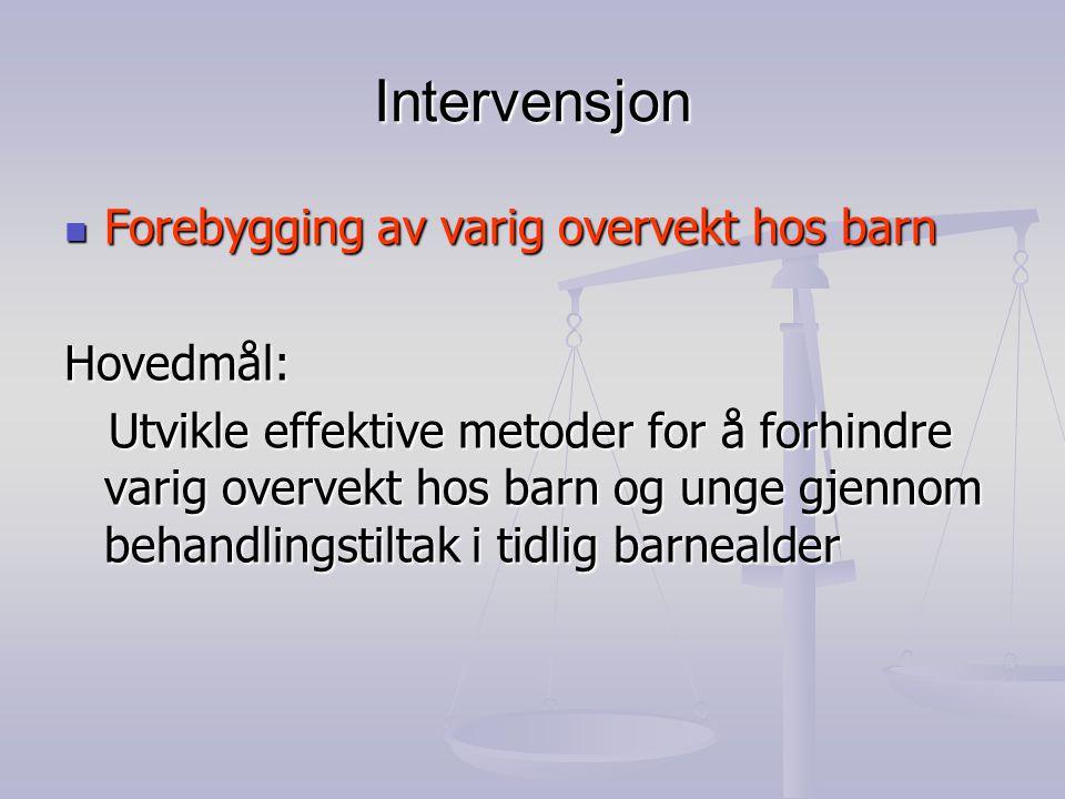 Intervensjon Forebygging av varig overvekt hos barn Hovedmål: