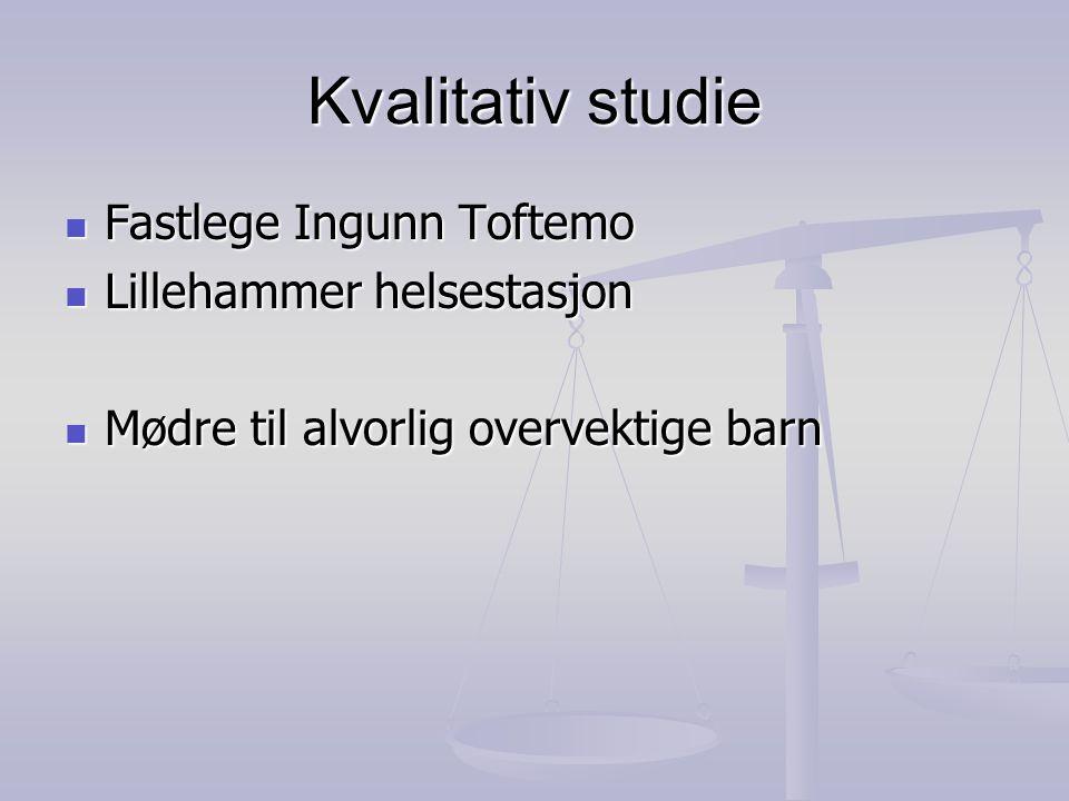 Kvalitativ studie Fastlege Ingunn Toftemo Lillehammer helsestasjon