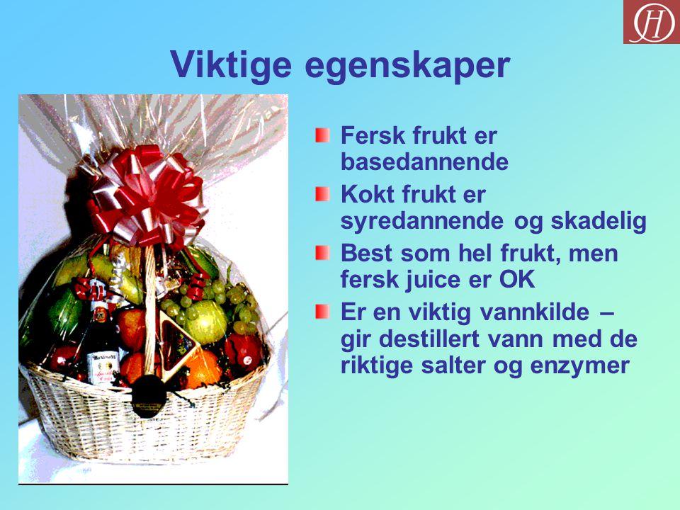 Viktige egenskaper Fersk frukt er basedannende