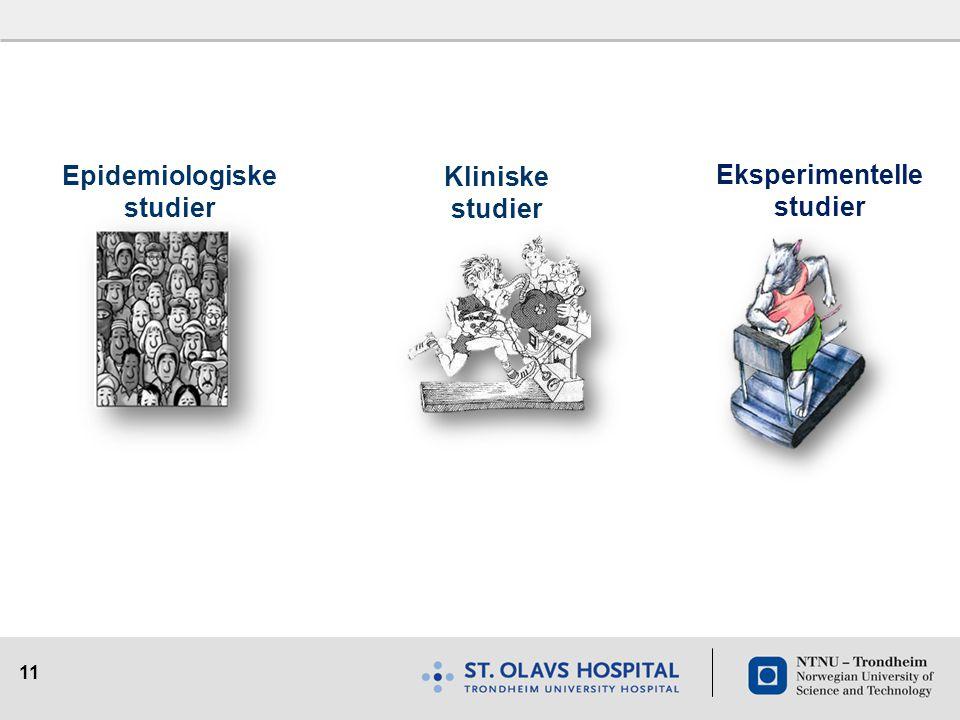Eksperimentelle studier Epidemiologiske studier