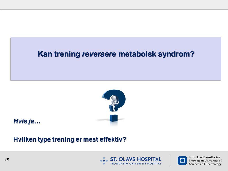 Kan trening reversere metabolsk syndrom
