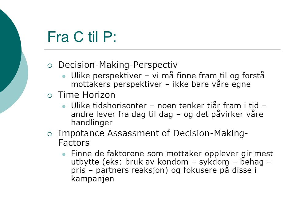 Fra C til P: Decision-Making-Perspectiv Time Horizon